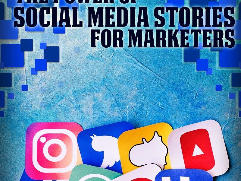 The Power Of Social Media Stories